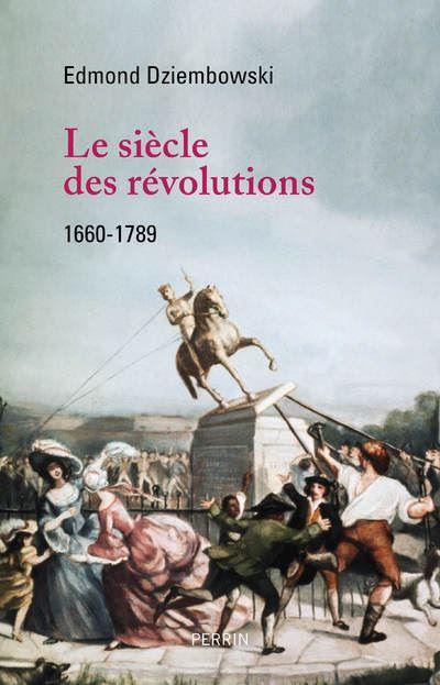 Le siecle des revolutions 1660 1789