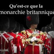 Qu est ce que la monarchie britannique