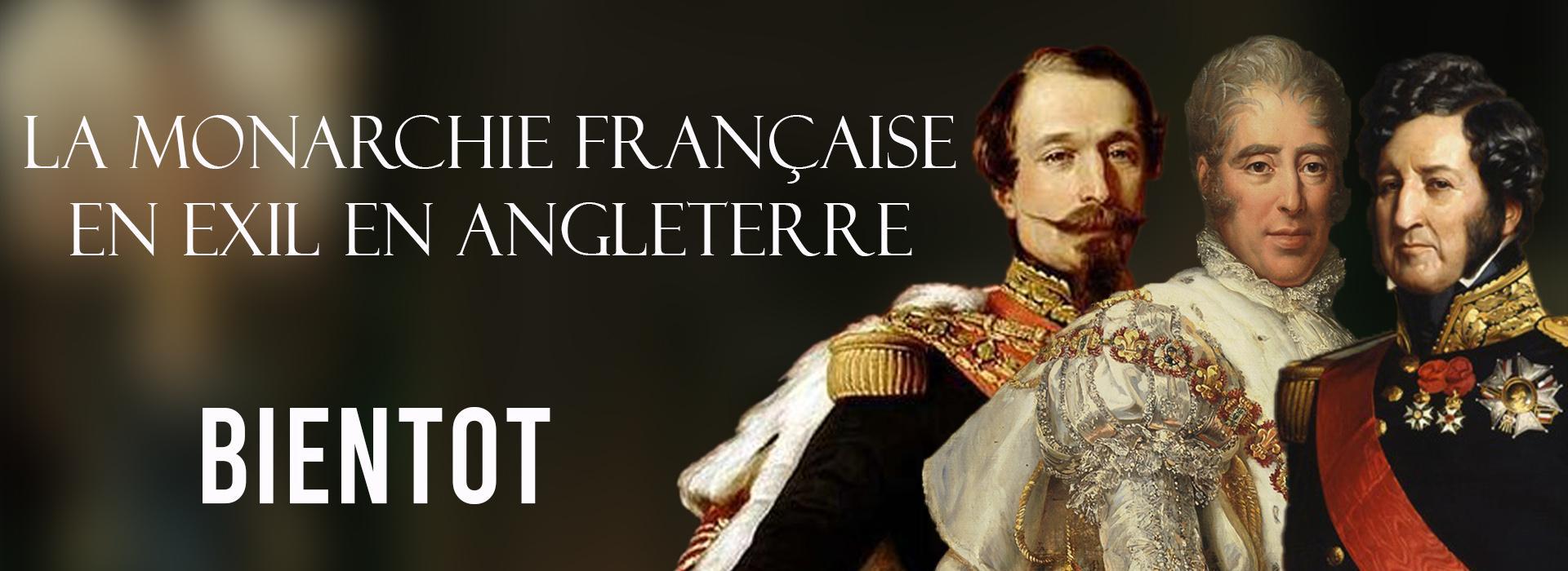 Monarchie francaise en exil en angleterre bientot